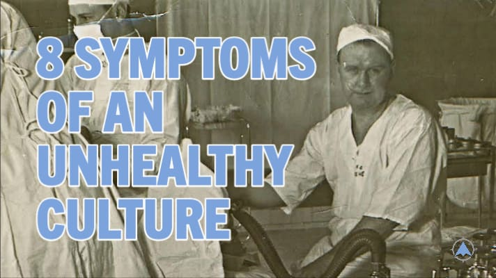 symptoms of an unhealthy culture