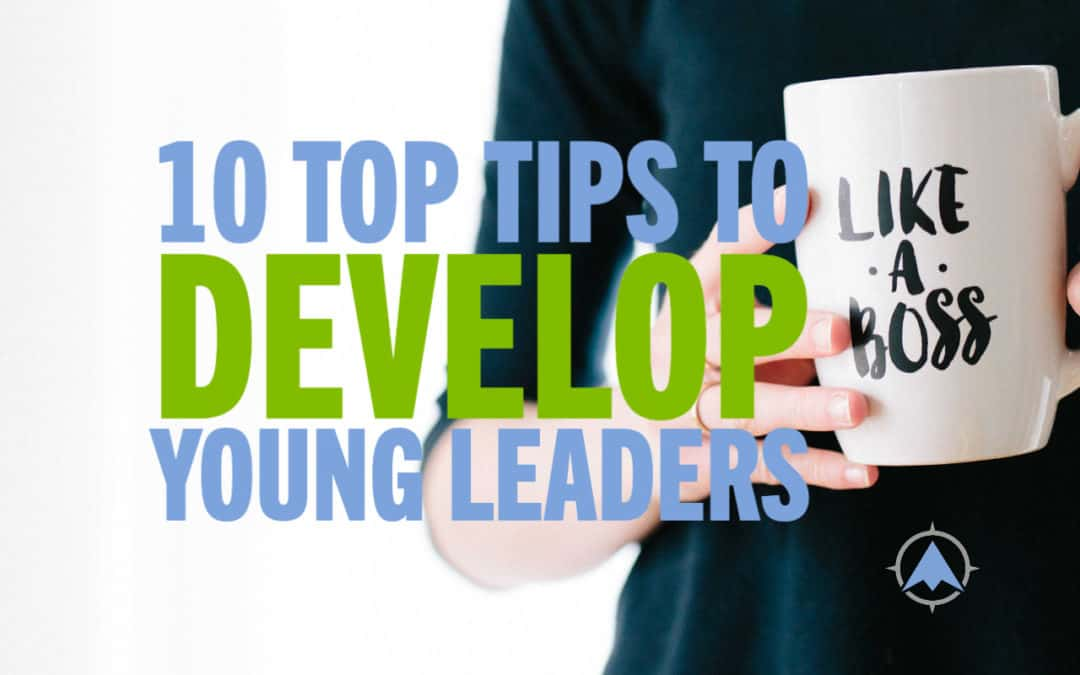 10 Top Tips to Develop Young Leaders