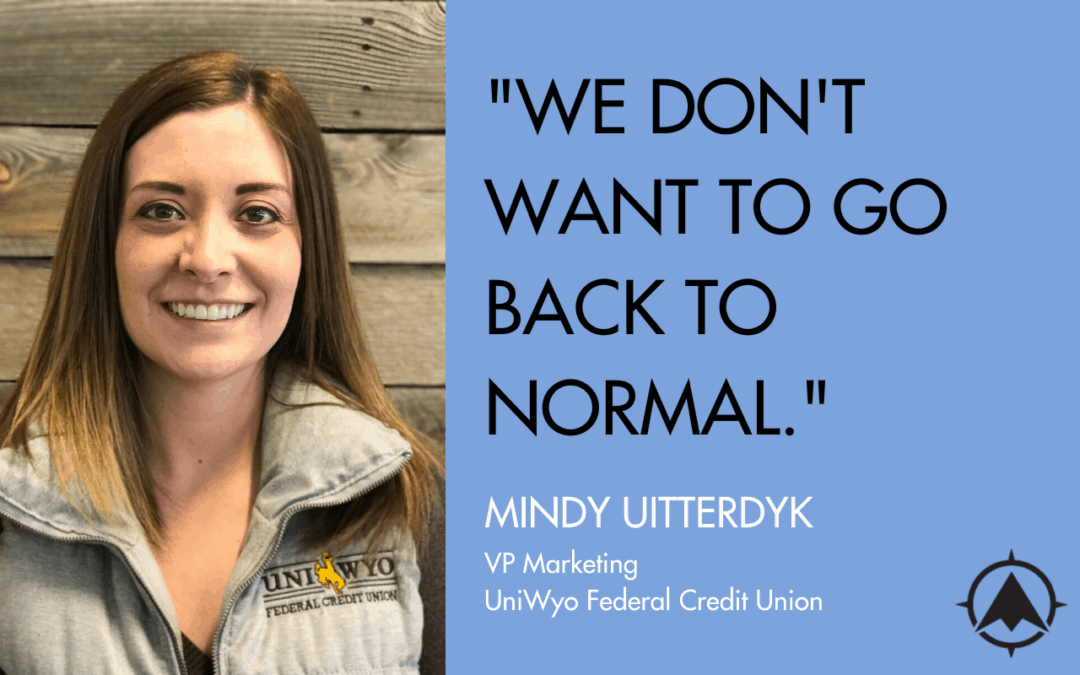 "Credit Union Marketing Veteran: ""We Don't Want to Go Back to Normal"""