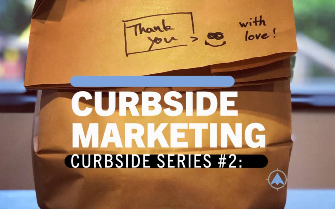 Curbside Series Part 2: Curbside Marketing