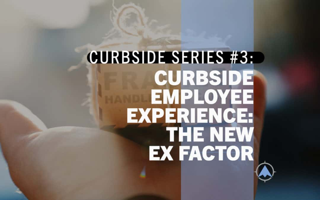 Curbside Employee Experience: The New EX Factor
