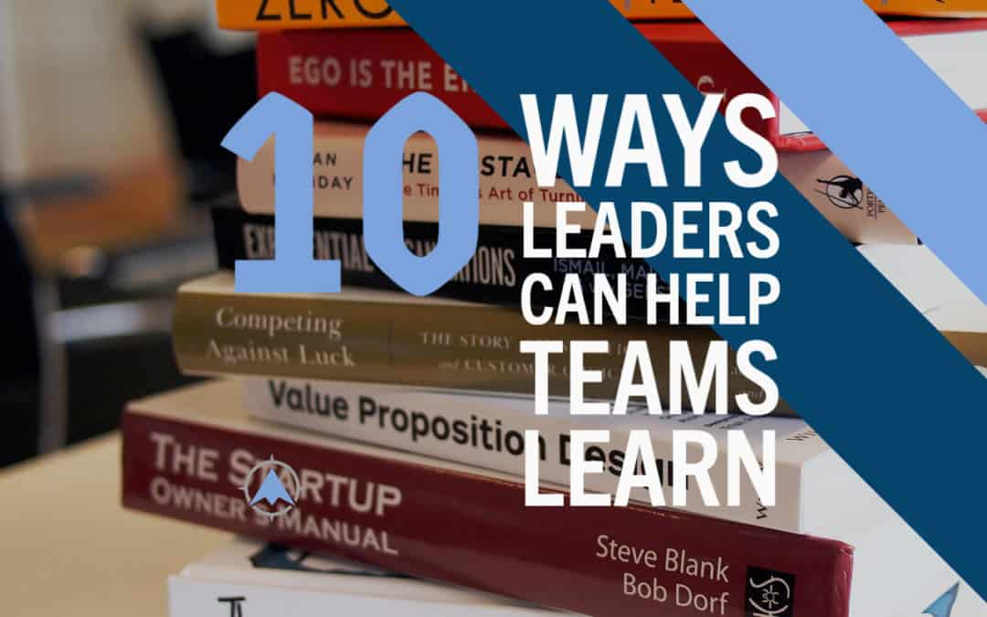 leaders help teams learn