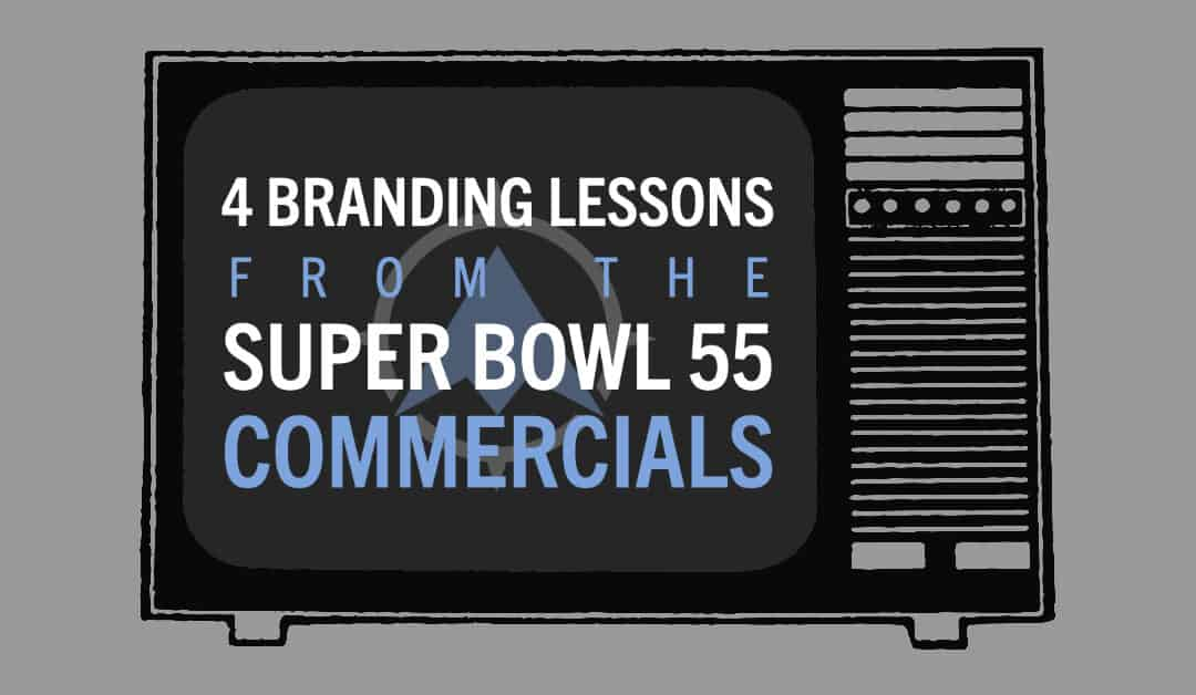 4 Super Bowl Branding Lessons From Super Bowl 55 Commercials