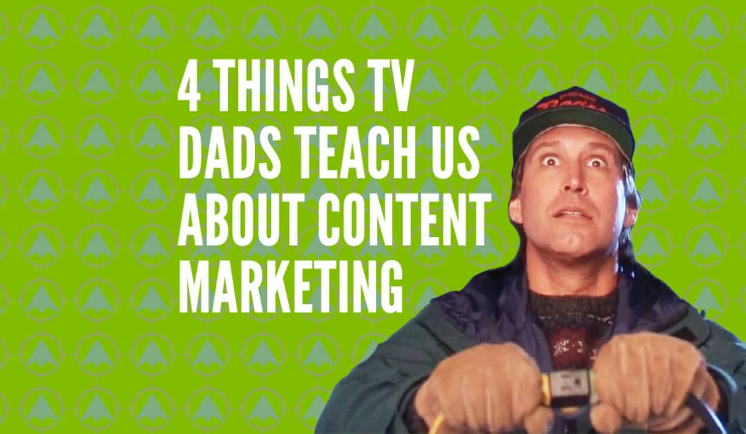 What TV Fathers Teach Us About Content Marketing