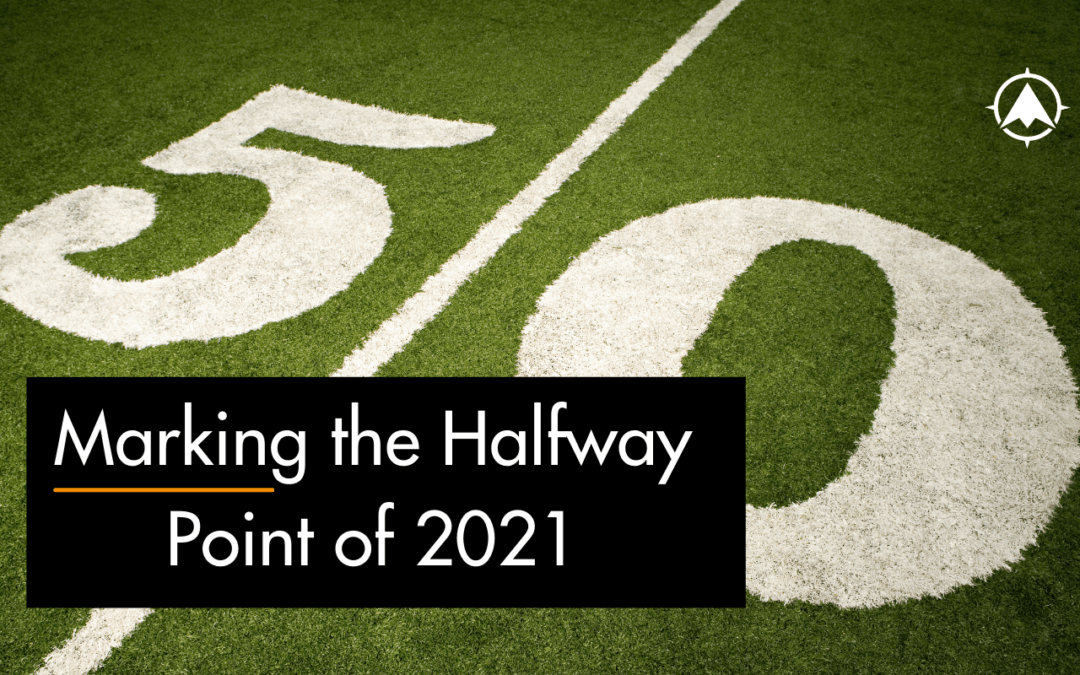 Marking the Halfway Point of 2021